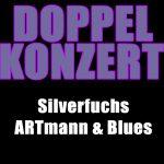 Silverfuchs und ARTmann & Blues